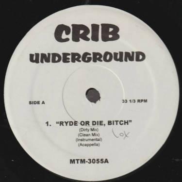 VARIOUS ( CRIB UNDERGROUND ) - RYDE OR DIE , BI**H - JUST DIPPIN