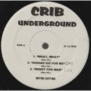 VARIOUS ( CRIB UNDERGROUND ) - WHAT WHAT - NIGGAS DIE FOR ME - READY FOR WAR - WE DON'T GIVE A F**K