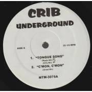 VARIOUS ( CRIB UNDERGROUND ) - TONGUE SONG - C'MON C'MON - FIX ME