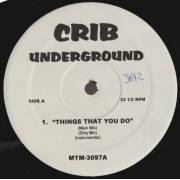 VARIOUS ( CRIB UNDERGROUND ) - THINGS THAT YOU DO - SAY YES - SPEND TIME - YOU'LL NEVER BE BETTER THAN ME
