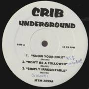 VARIOUS ( CRIB UNDERGROUND ) - KNOW YOUR ROLE - DON'T BE A FOLLOWER - SIMPLY IRRESISTABLE - GO HEAD