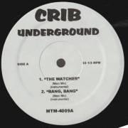 VARIOUS ( CRIB UNDERGROUND ) - THE WATCHER - BANG BANG - STILL DRE - BI**H NIGGAZ