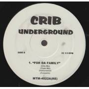 VARIOUS ( CRIB UNDERGROUND ) - FOR DA FAMILY - WHAT'S IT ALL ABOUT - RUNNING OUT OF TIME
