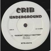 VARIOUS ( CRIB UNDERGROUND ) - DOESN'T REALLY MATTER - WHAT YOU WANT