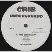 VARIOUS ( CRIB UNDERGROUND ) - MY MIND RIGHT - DYING 4 RAP - NOTORIOUS KIM - I'M LEAVING