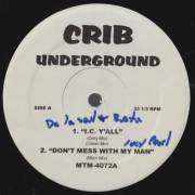 VARIOUS ( CRIB UNDERGROUND ) - I.C. Y'ALL - DON'T MESS WITH MY MAN - BEP EMPIRE