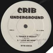 VARIOUS ( CRIB UNDERGROUND ) - DANCE & SHOUT - LOVE ME NOW - SHAKE YA A** - NAH NAH