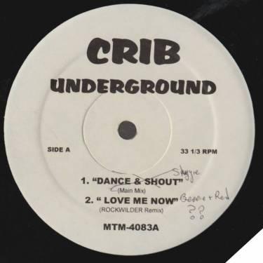 VARIOUS ( CRIB UNDERGROUND ) - DANCE & SHOUT - LOVE ME NOW - SHAKE YA A** - NAH NAH