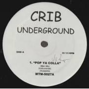 VARIOUS ( CRIB UNDERGROUND ) - POP YA COLLA - COMING BACK HOME - HUSTLIN DAZE - SLIPPERY SHOES