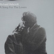 ASHCROFT RICHARD - A SONG FOR THE LOVERS + 2