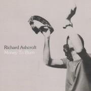 ASHCROFT RICHARD - MONEY TO BURN +2