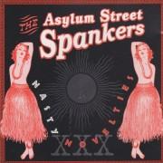 ASYLUM STREET SPANKERS THE - NASTY  NOVELTIES