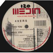 49ERS  - I NEED YOU 3 VERSIONS