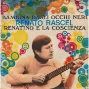 RASCEL RENATO - BAMBINA DAGLI OCCHI NERI / RENATINO E LA COSCIENZA