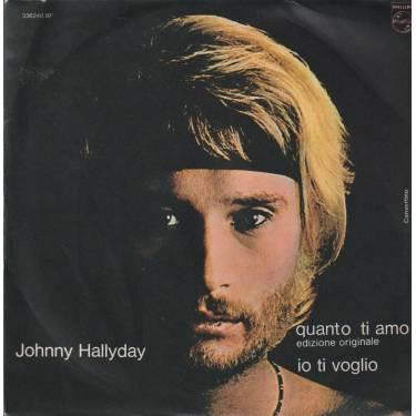 HALLYDAY JOHNNY - QUANTO TI AMO / IO TI VOGLIO