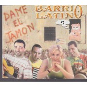 BARRIO LATINO - DAME EL JAMON + 2