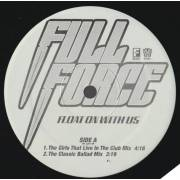 FULL FORCE - PROMO - FLOAT ON WITH US ( THE GIRLS THAT LIVE IN CLUB MIX - BALLAD MIX - INSTRUMENTAL - ACAPPELLA )