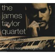 TAYLOR JAMES THE QUARTET - LOVE WILL KEEP US TOGETHER + 3