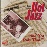 TEGLER BROOKS HOT JAZZ - AND NOT ONLY THAT