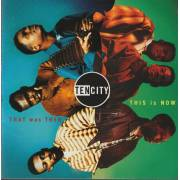 TEN CITY - THAT WAS THEN THIS IS NOW