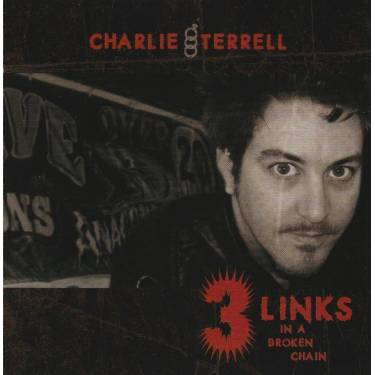 TERRELL CHARLIE - 3 LINKS IN A BROKEN CHAIN