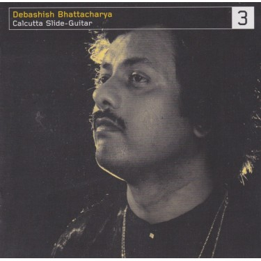BHATTACHARYA DEBASHISH - CALCUTTA SLIDE GUITAR