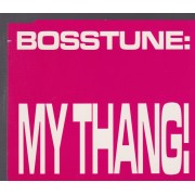 BOSSTUNE - MY THANG! 3 MIXES