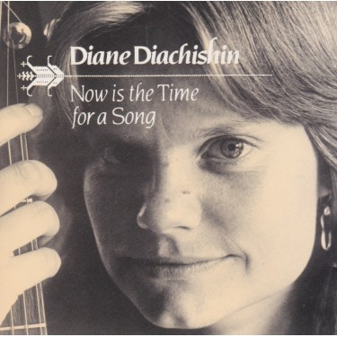 DIACHISHIN DIANE - NOW IS THE TIME FOR A SONG