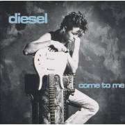 DIESEL - COME TO ME + 2