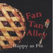 FAN TAN ALLEY - HAPPY AS PIE