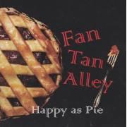 FAN TAN ALLEY - HAPPY AS PIE