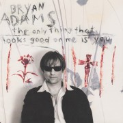 ADAMS BRYAN - THE ONLY THING THAT LOOKS GOOD ON ME IS YOU