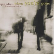 ADAMS BRYAN - WHEN YOU'RE GONE + 2